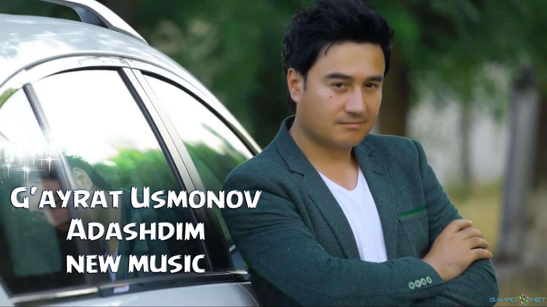 G'ayrat Usmonov - Adashdim (new music) 2015