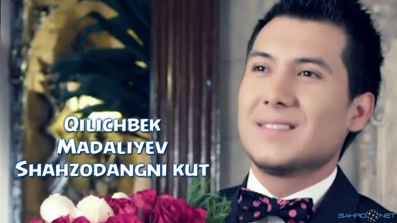 Qilichbek Madaliyev - Shahzodangni kut 2015 Янги Узбек Клиплар Топлами 2015