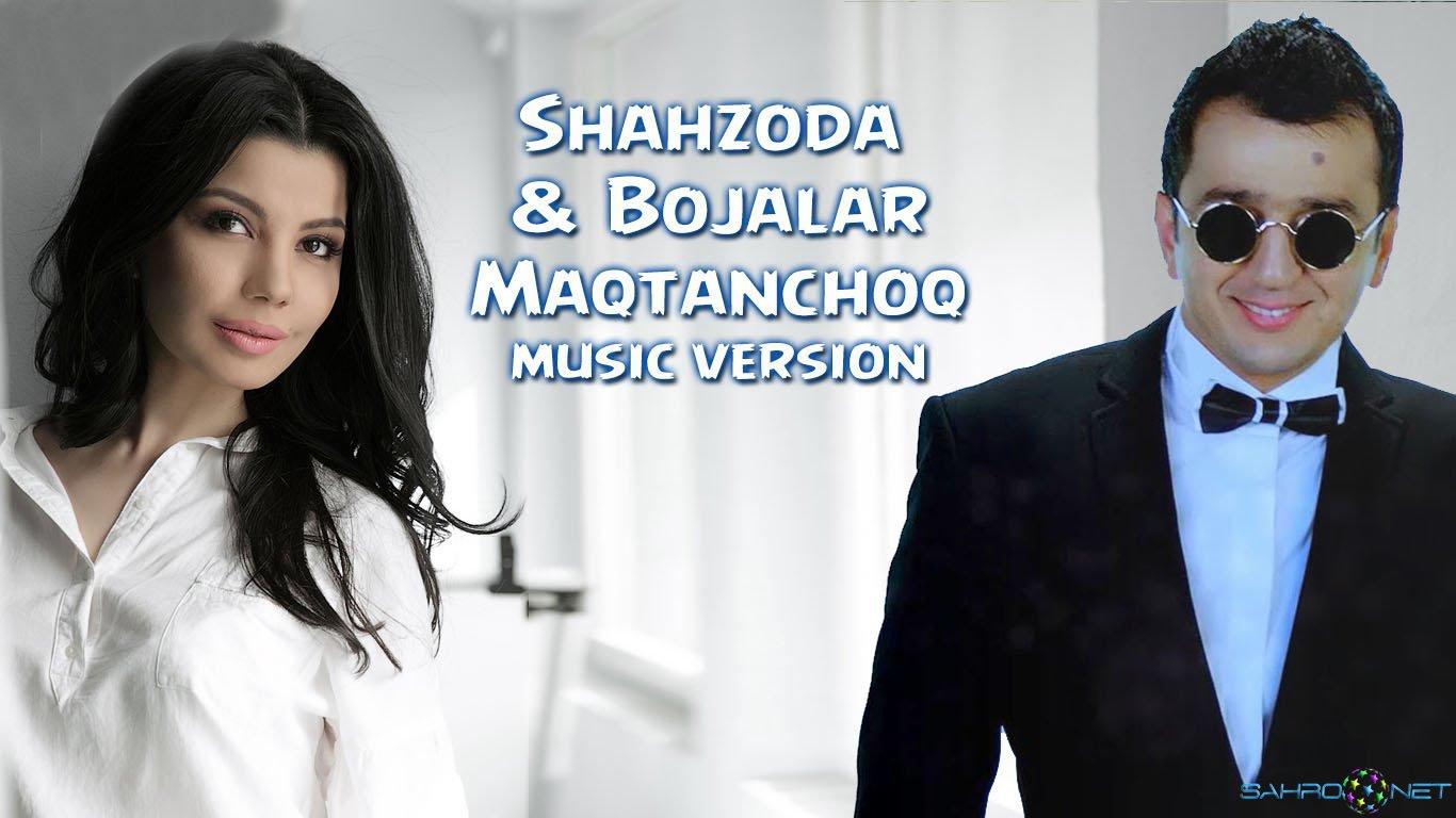 Shahzoda & Bojalar - Maqtanchoq (new music) 2015 скачать бесплатно