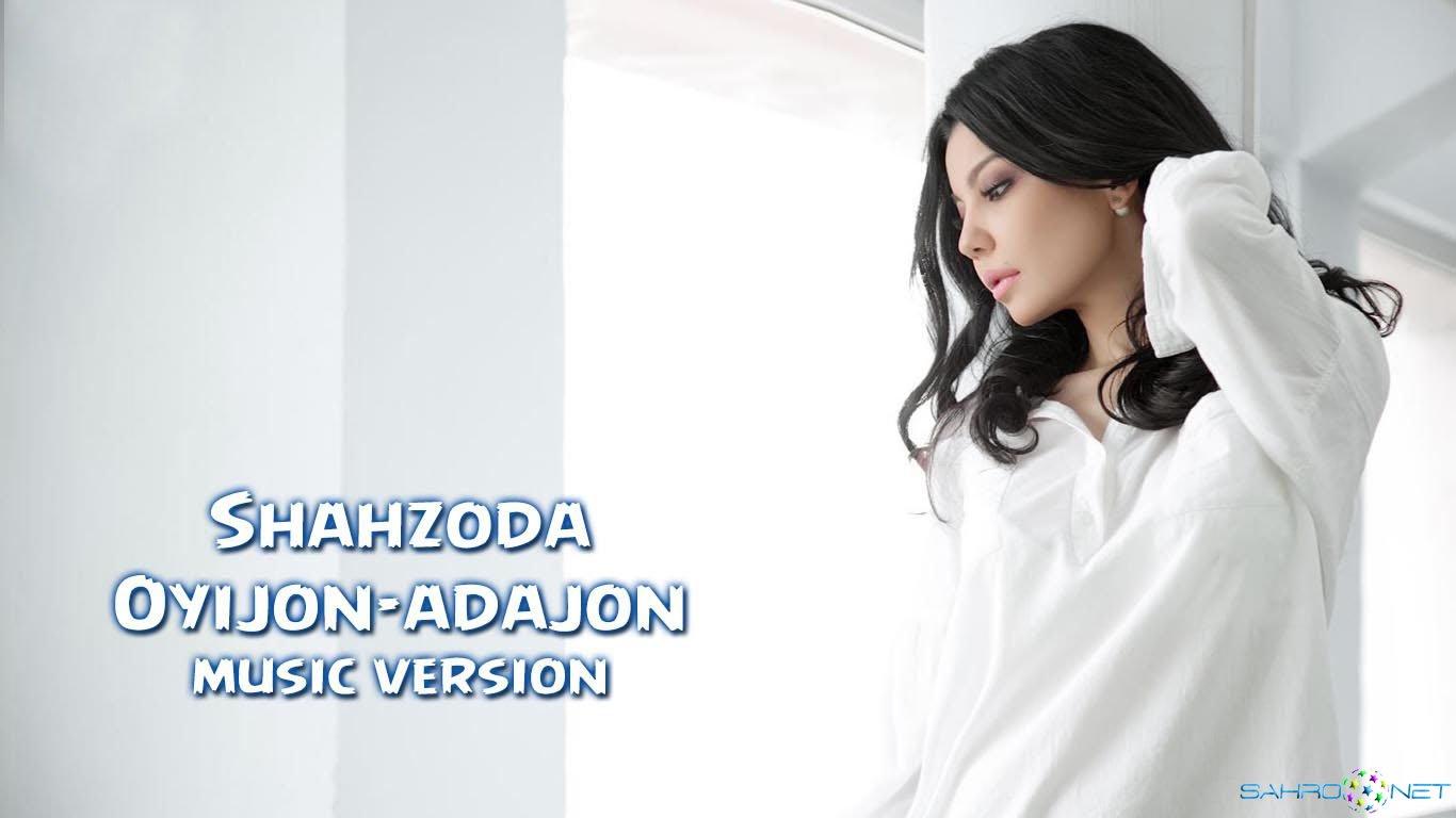 Shahzoda - Oyijon-adajon (Скачать бесплатно) 2015
