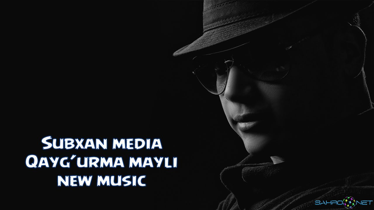 Subxan media 2015 - Qayg'urma mayli (new music) 2015