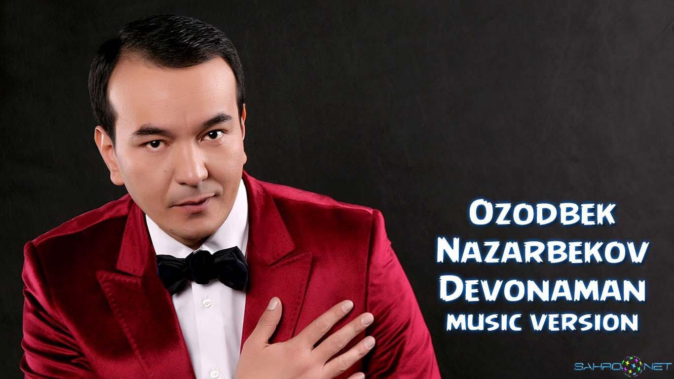 Ozodbek Nazarbekov - Devonaman (new music) 2015