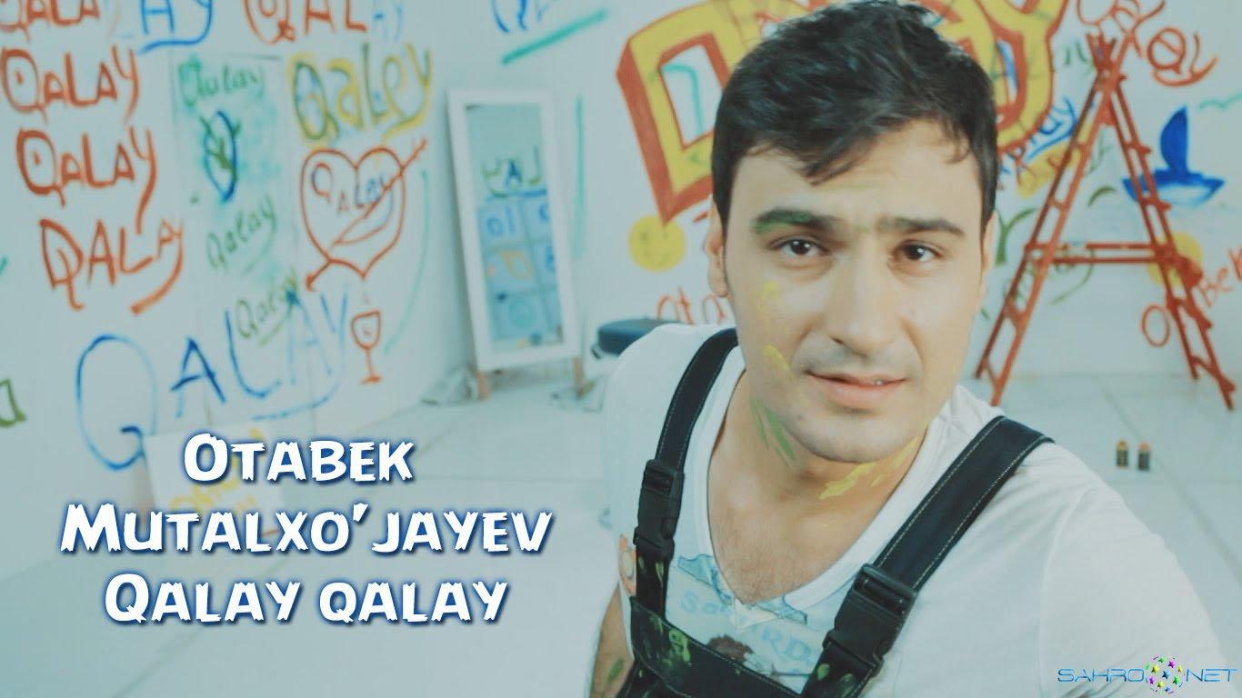 Otabek Mutalxo'jayev - Qalay qalay 2015