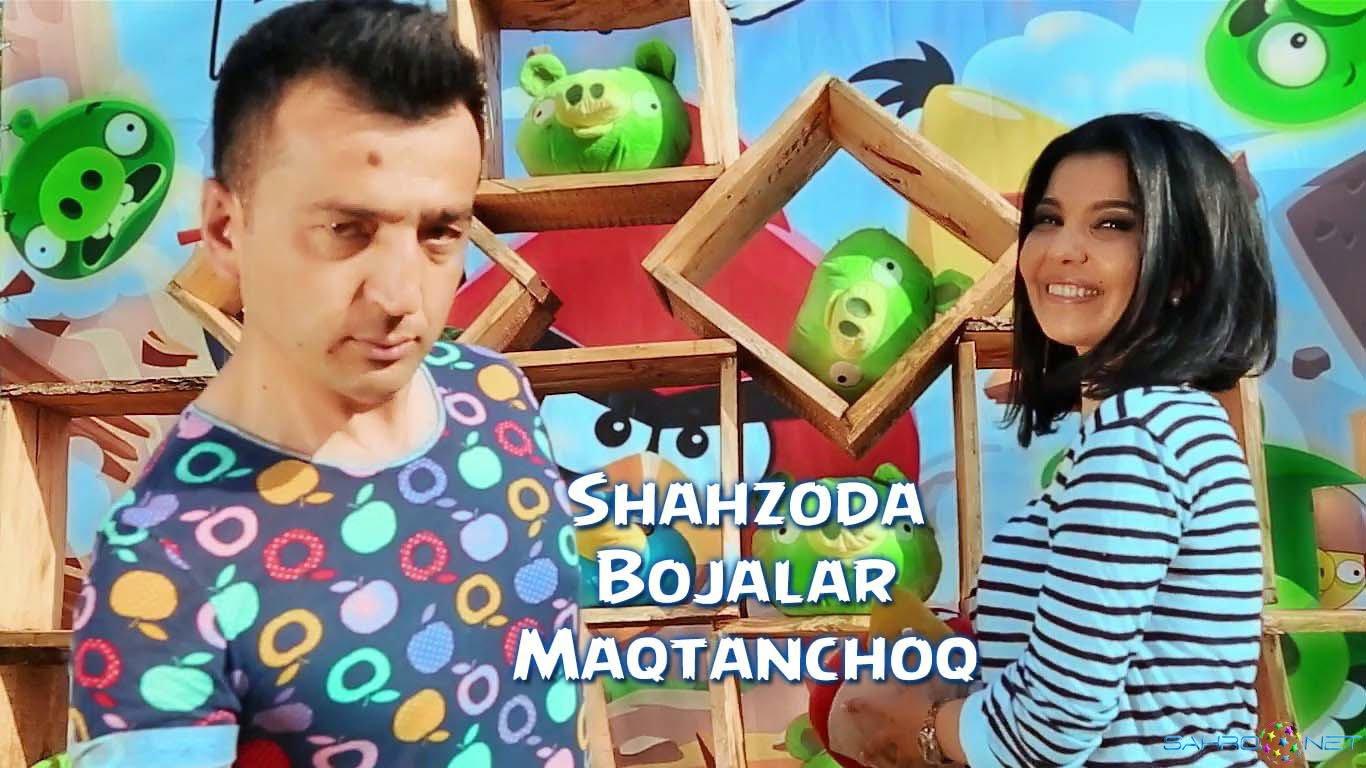 Shahzoda & Bojalar - Maqtanchoq / Шахзода ва Божалар - Мактанчок Yangi Uzbek Klip 2015