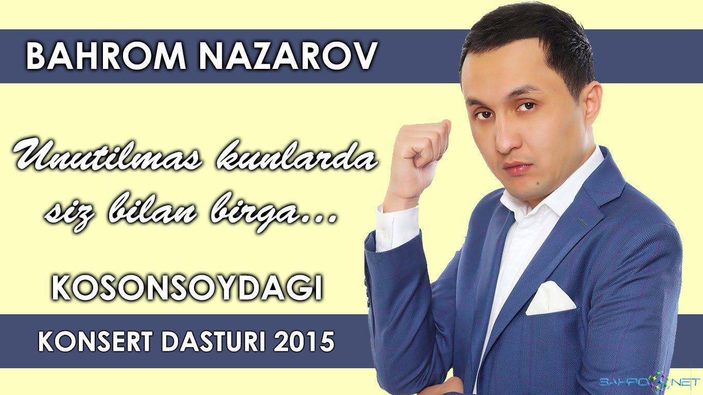 Bahrom Nazarov - Kosonsoydagi konsert dasturi 2015