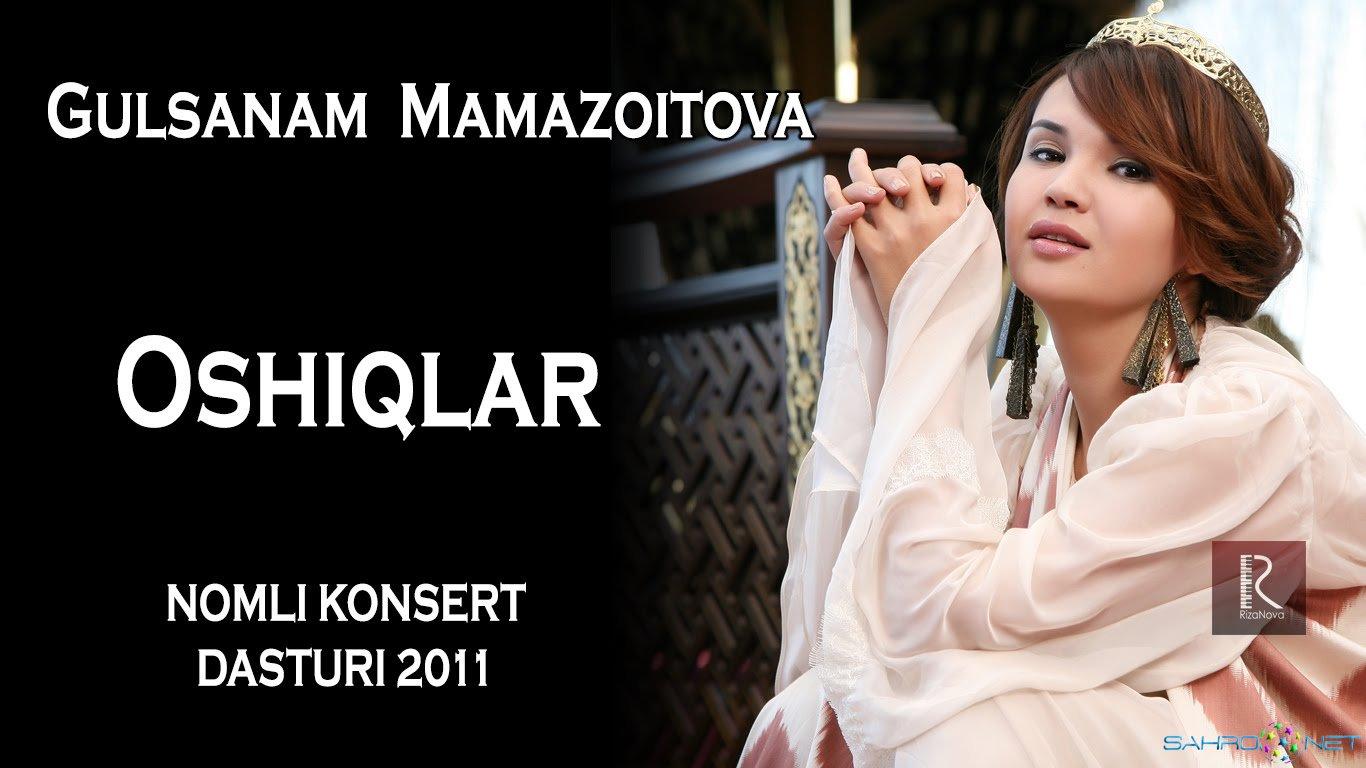 """Gulsanam Mamazoitova - """"Oshiqlar"""" konsert dasturi 2011"""