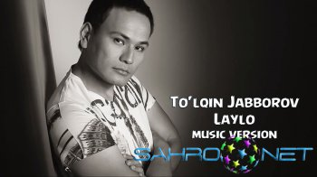 To'lqin Jabborov - Laylo (new music)