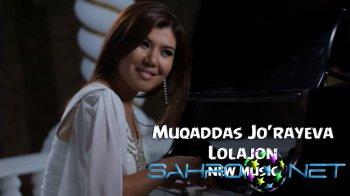 Muqaddas Jo'rayeva - Lolajon (new music)