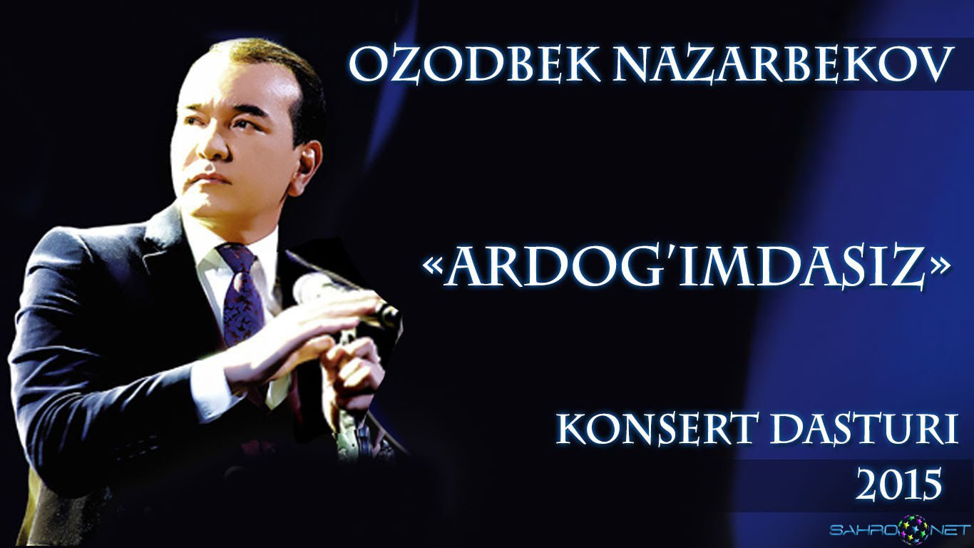 "Ozodbek Nazarbekov - ""Ardog'imdasiz"" konsert dasturi 2015"