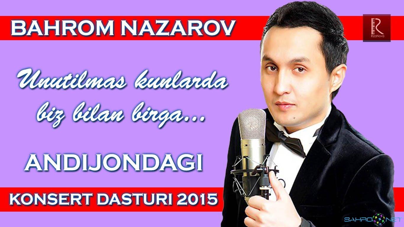 Bahrom Nazarov - Andijondagi konsert dasturi 2015