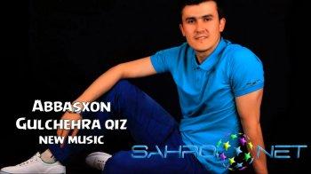 Abbasxon - Gulchehra qiz (new music)