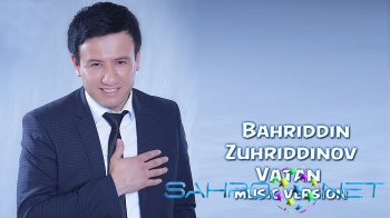 Bahriddin Zuhriddinov - Vatan (new music)