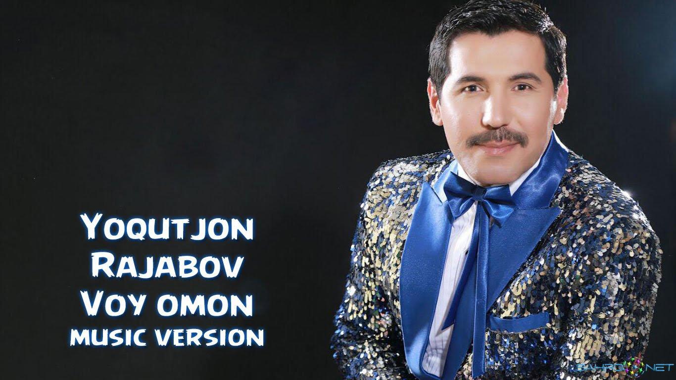 Yoqutjon Rajabov - Voy omon (new music) 2015