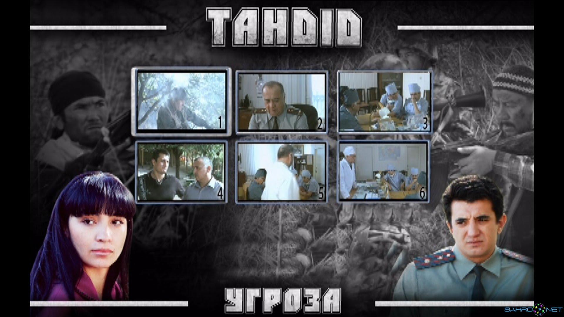 Tahdid / Угроза 2009 смотреть Узбекский фильм на узбекским и русском языках