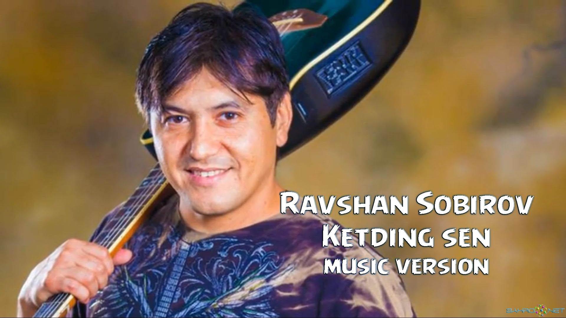 Ravshan Sobirov 2015 - Ketding sen (new music) 2015
