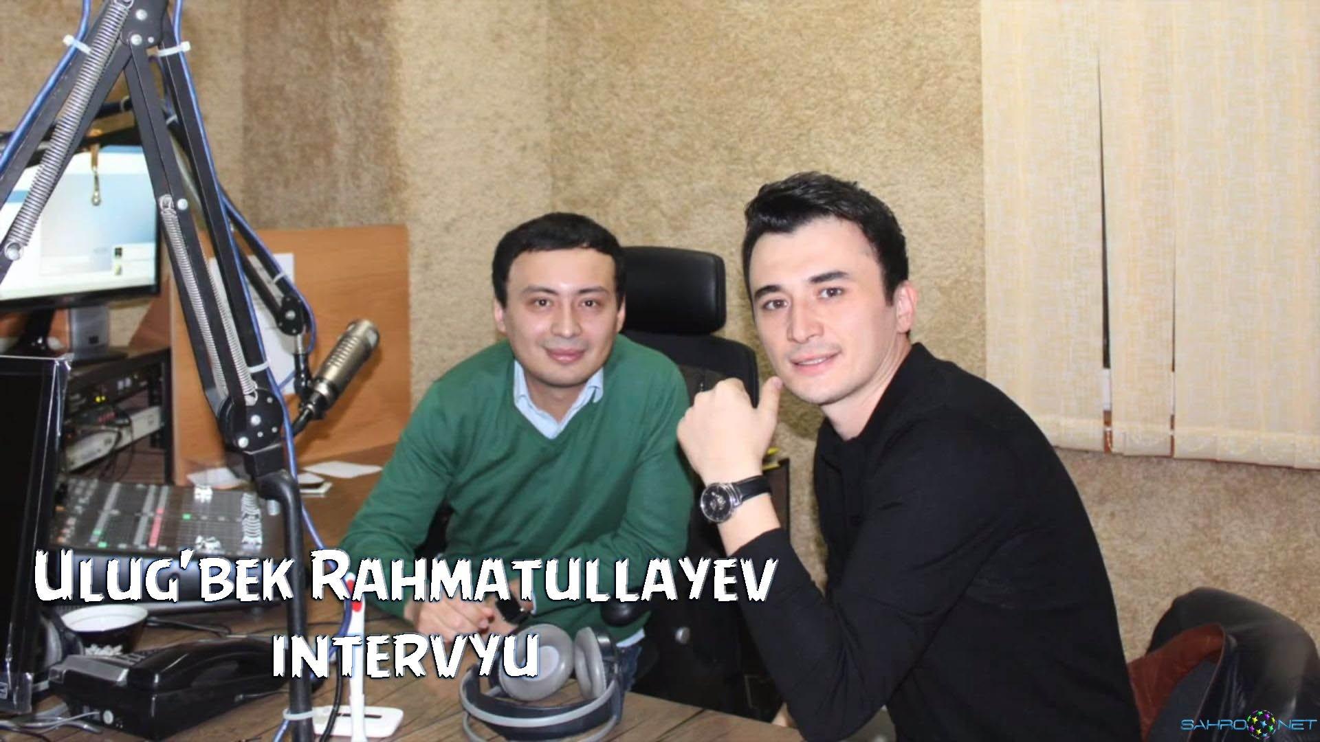 Ulug'bek Rahmatullayev bilan intervyu 2015