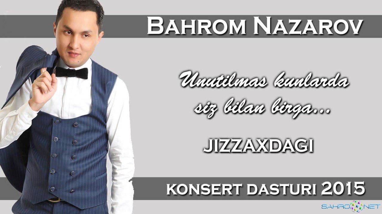 Bahrom Nazarov - Jizzaxdagi konsert dasturi 2015