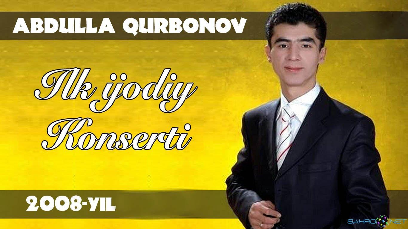 Abdulla Qurbonov - Ilk ijodiy konsert dasturi 2008