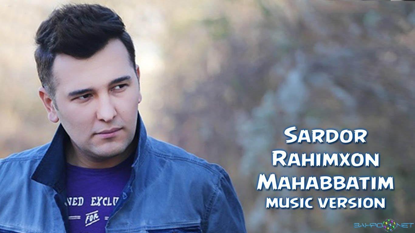 Sardor Rahimxon - Mahabbatim (new music) 2015