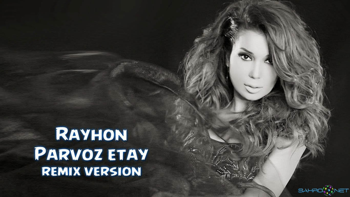 Rayhon 2016 - Parvoz etay (remix version music)