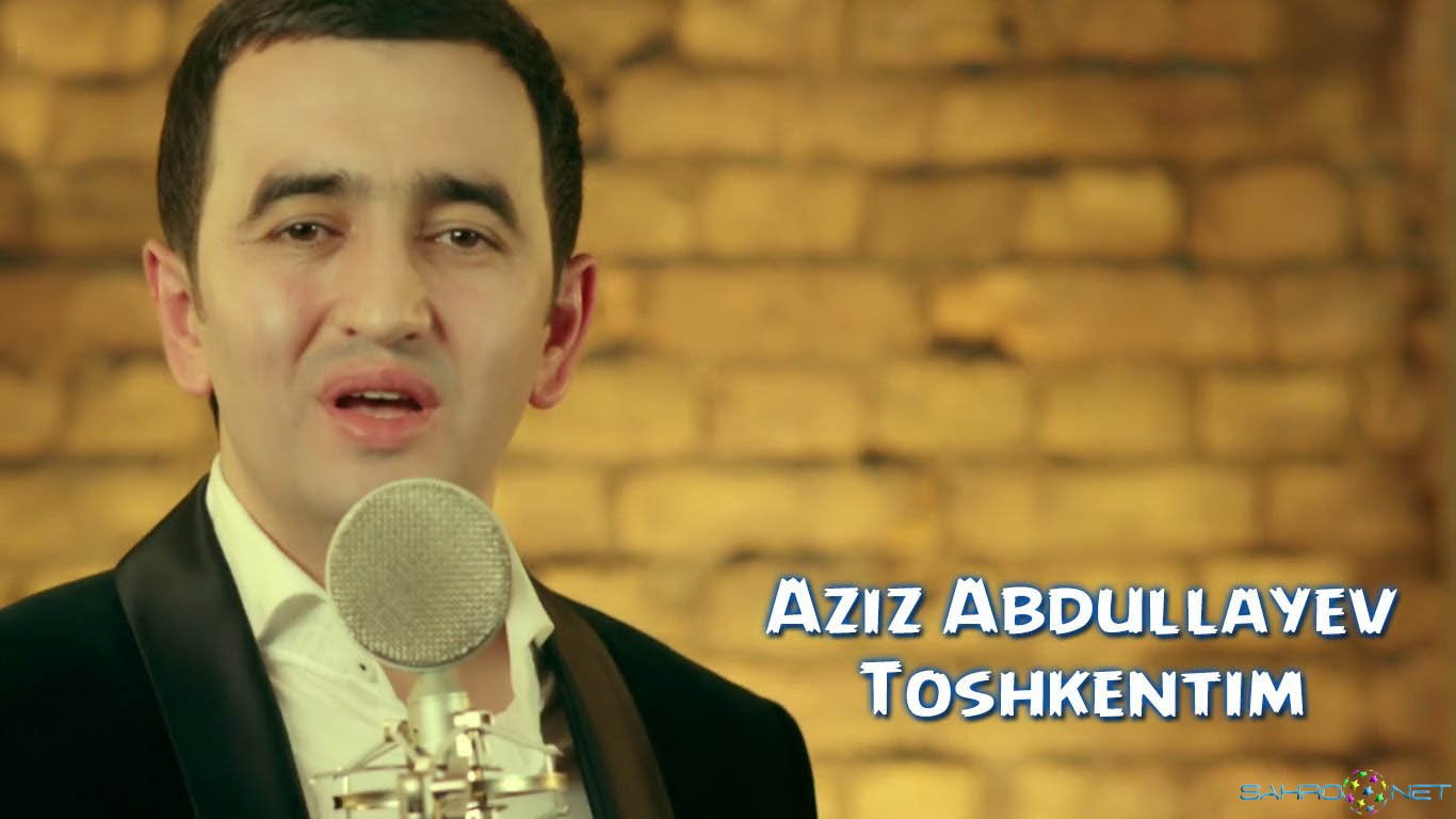 Aziz Abdullayev - Toshkentim Янги Узбек Клип 2016