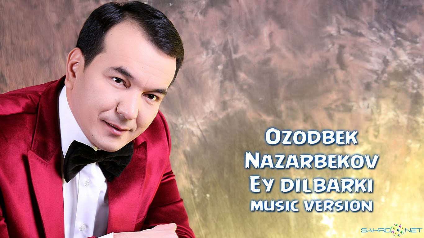Ozodbek Nazarbekov 2016- Ey dilbarki (new music)