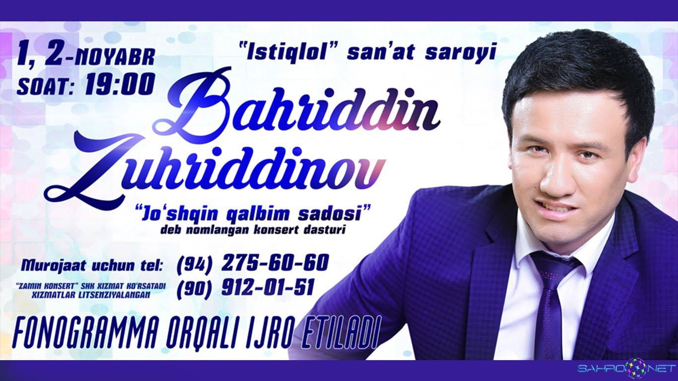 "Bahriddin Zuhriddinov - ""Jo'shqin qalbim sadosi"" konsert dasturi 2015"