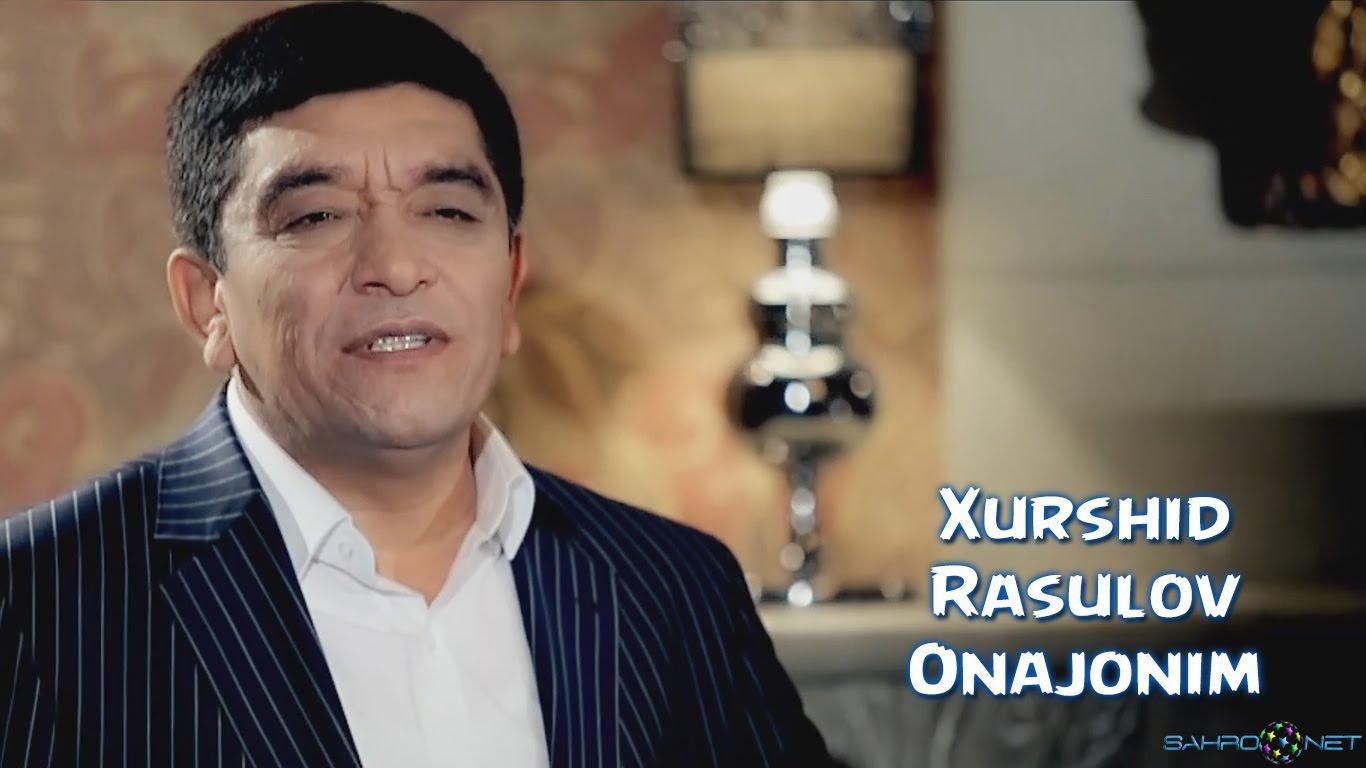 Xurshid Rasulov - Onajonim 2016