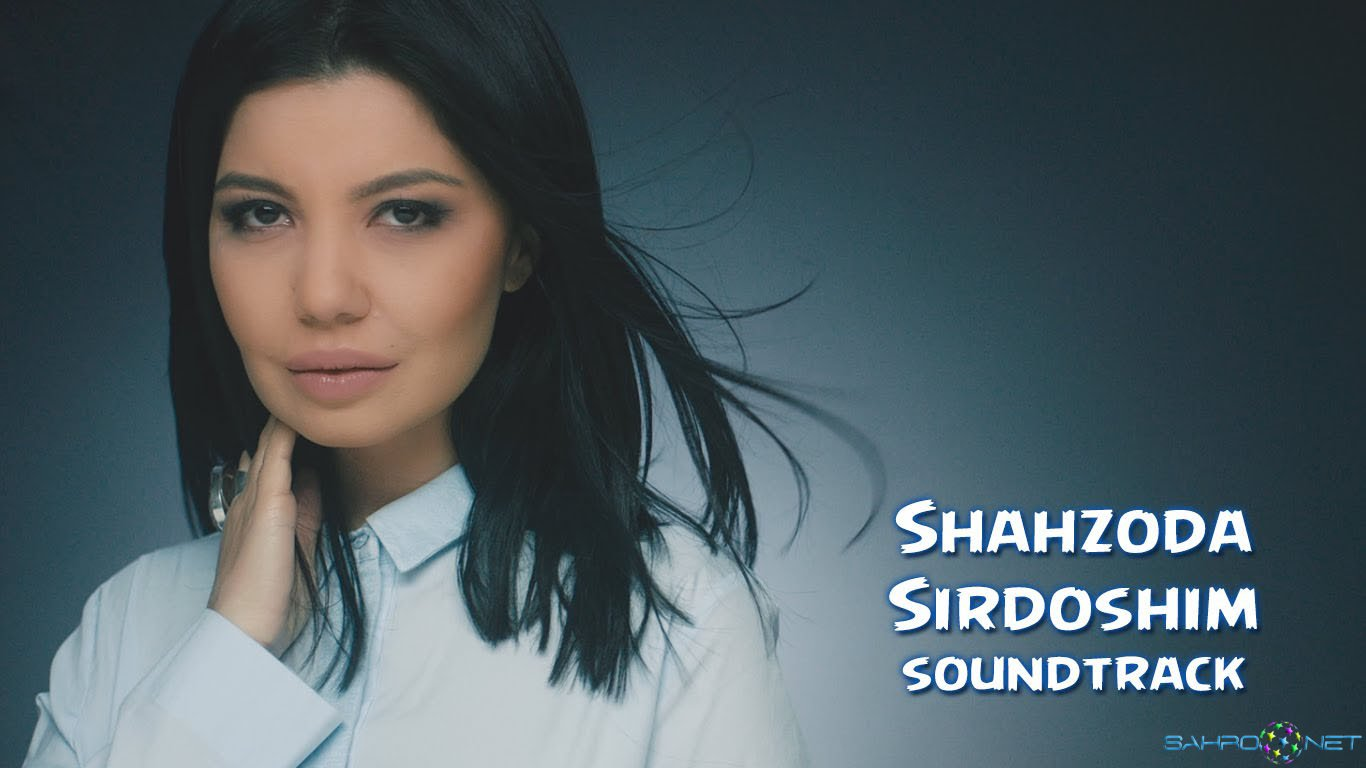 Shahzoda - Sirdoshim (soundtrack) 2016 узбек клип