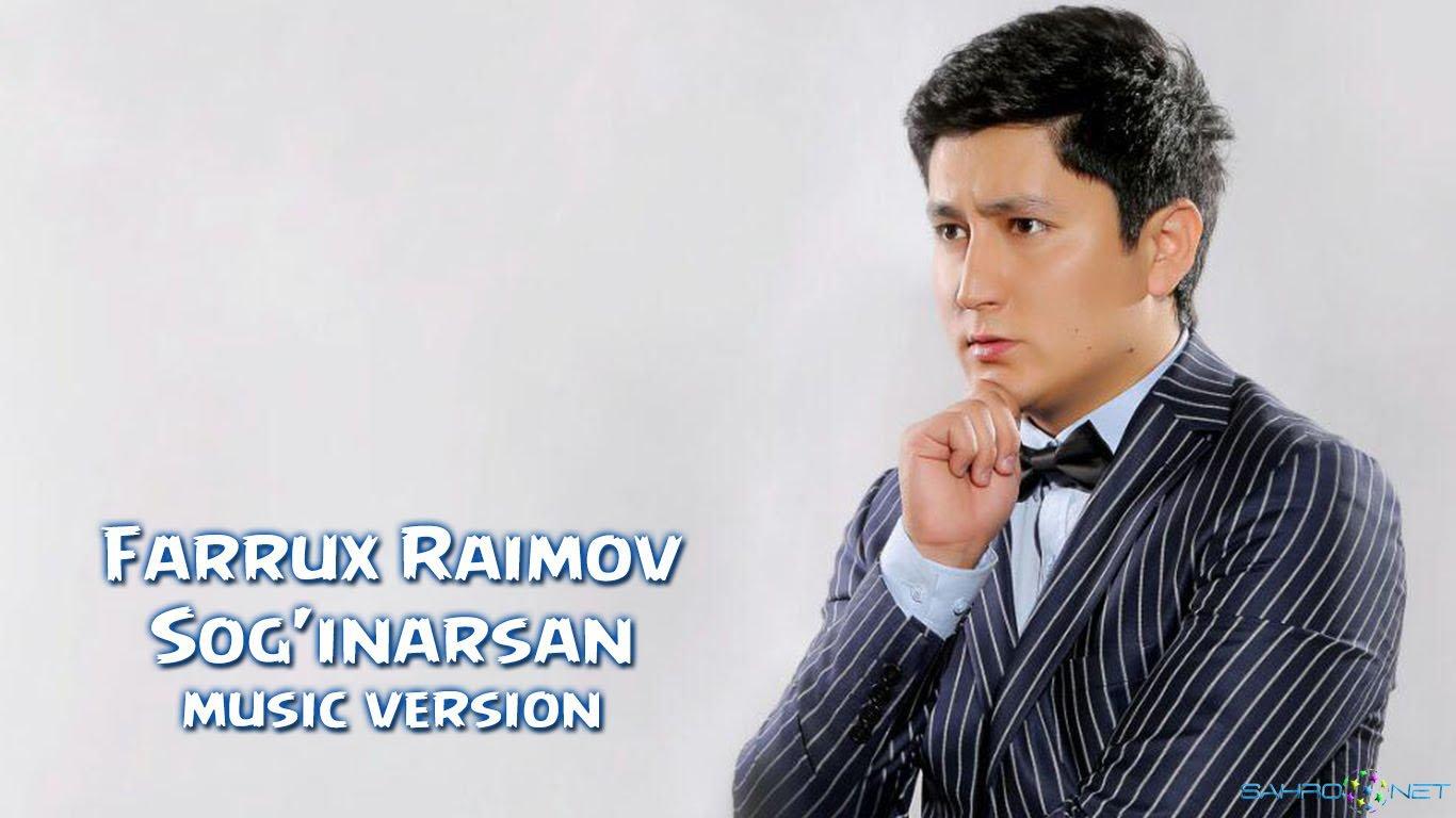 Farrux Raimov - Sog'inarsan (new music) 2016