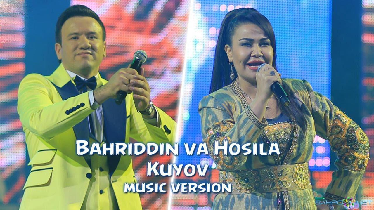 Bahriddin Zuhriddinov va Hosila Rahimova - Kuyov (new music) 2016