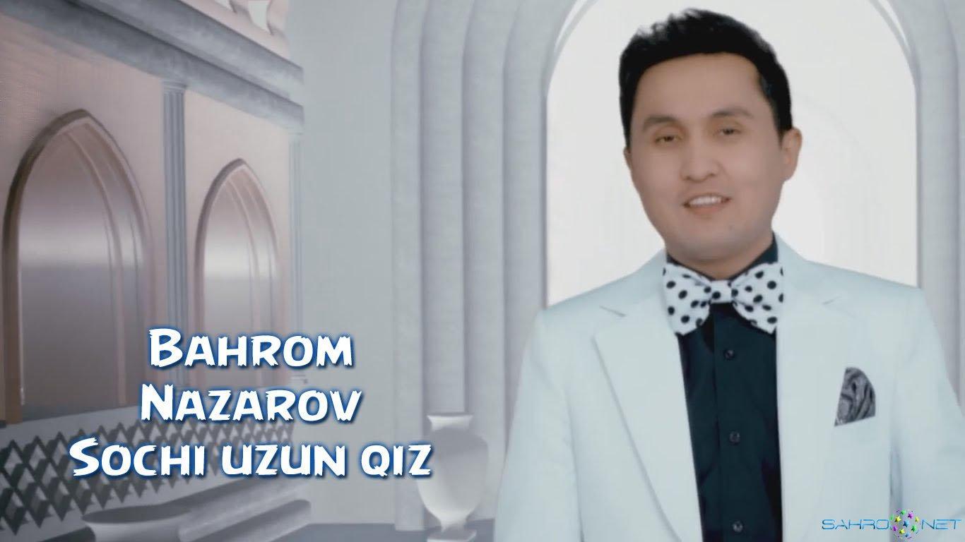 Bahrom Nazarov 2016 - Sochi uzun qiz узбек клип