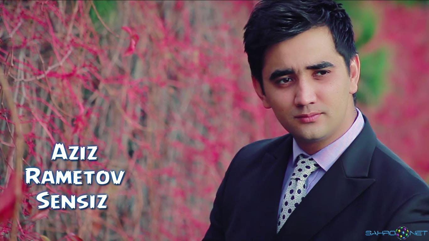 Aziz Rametov - Sensiz Yangi o'zbek klip 2016