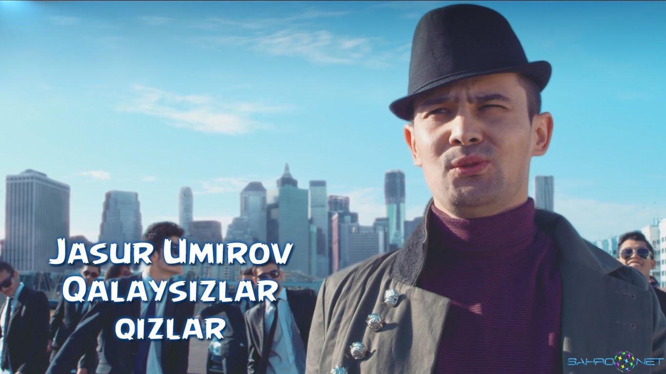 Jasur Umirov 2016 - Qalaysizlar qizlar Узбек клип 2016