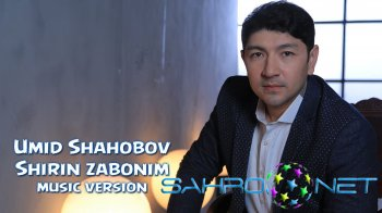 Umid Shahobov - Shirin zabonim  (new music)