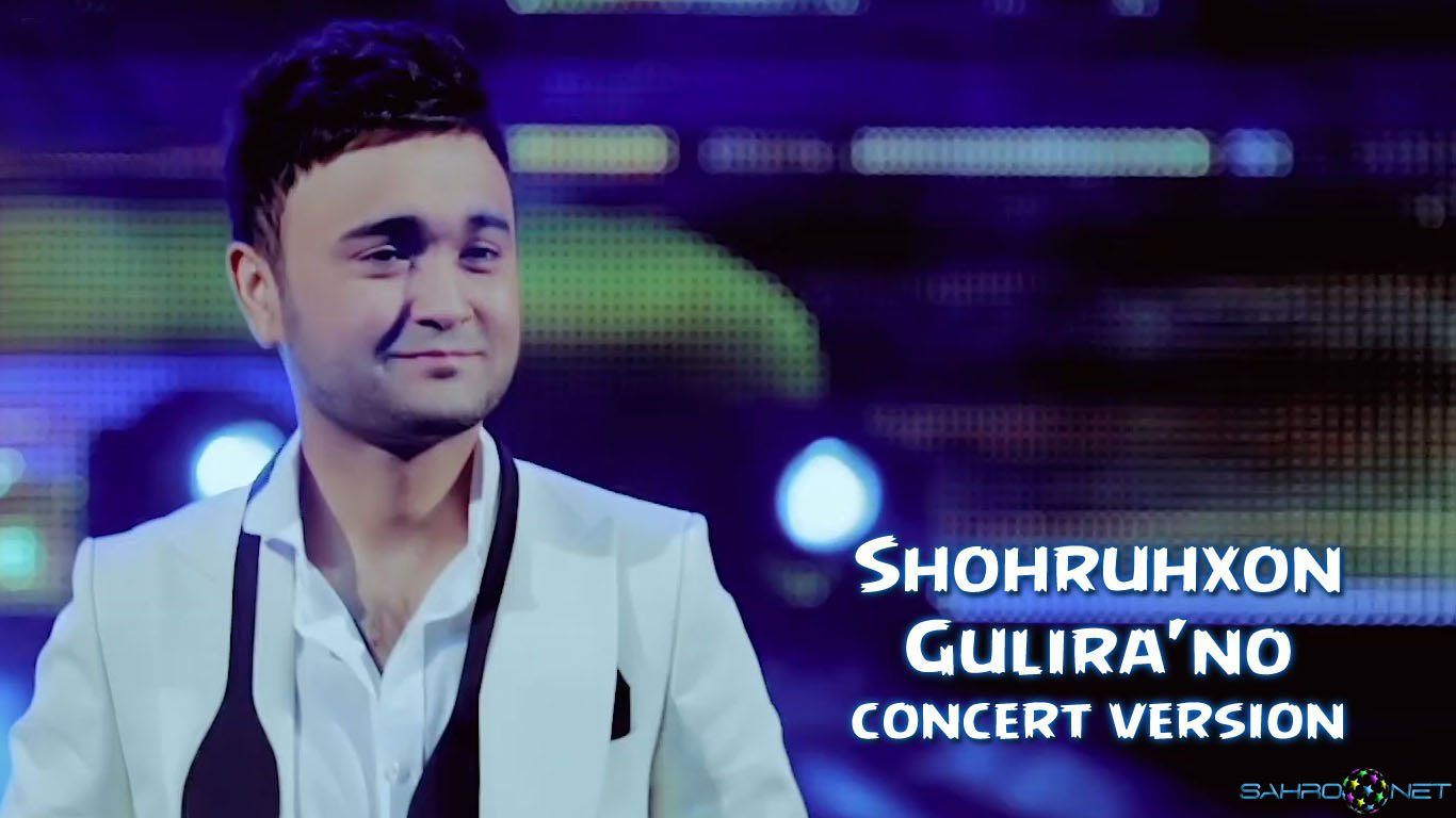 Shohruhxon - Gulira'no (Konsert version) 2016