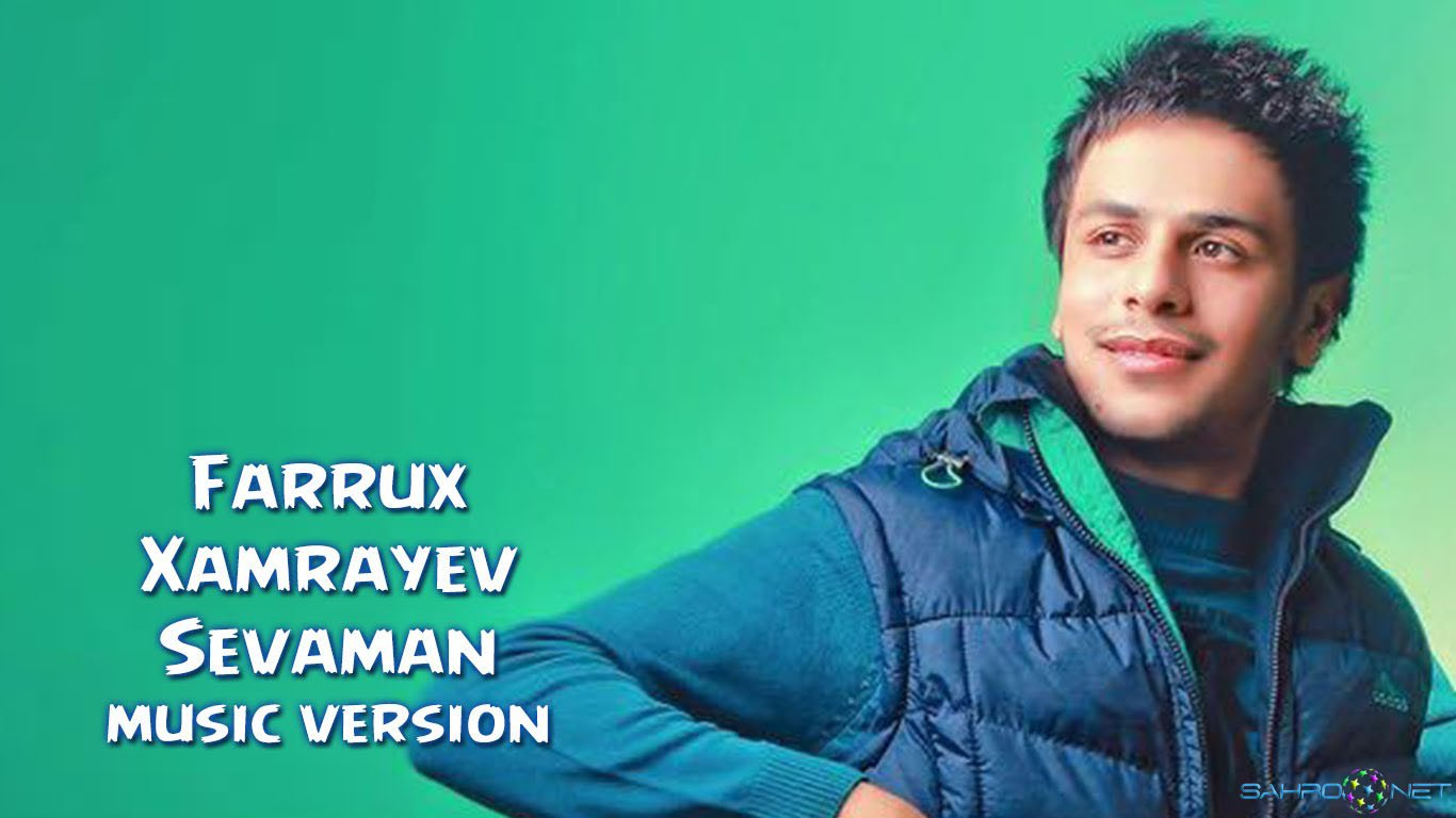 Farrux Xamrayev - Sevaman (new music) 2016