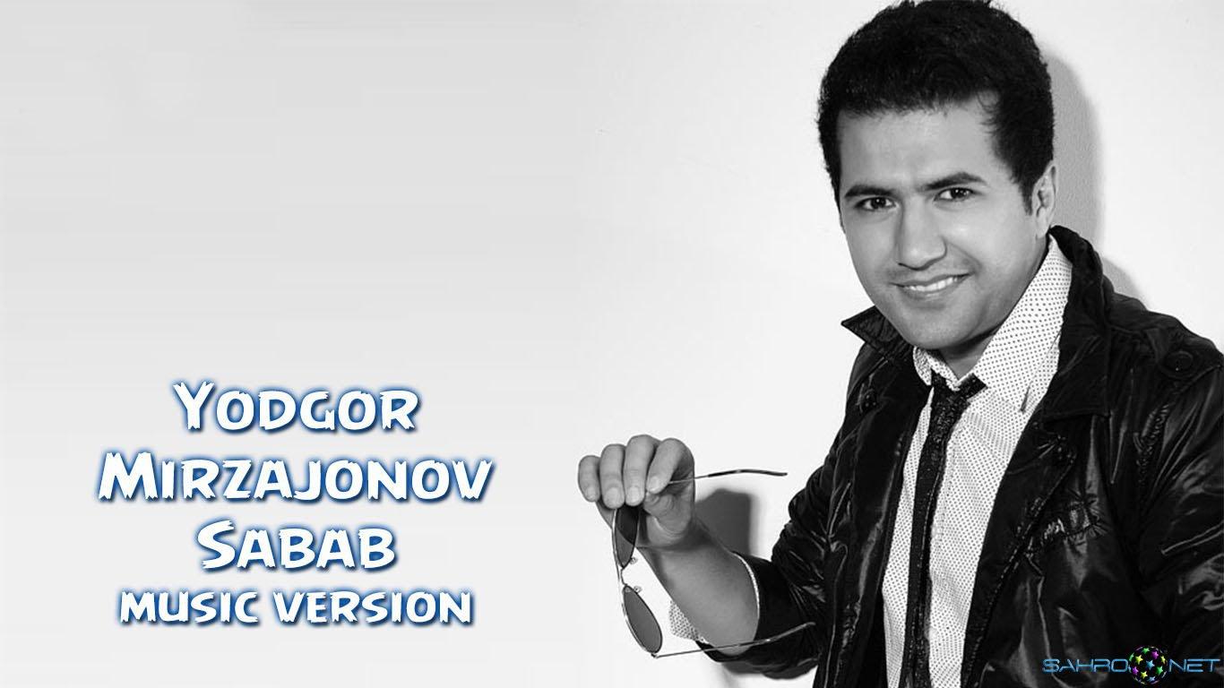 Yodgor Mirzajonov - Sabab (new music) 2016