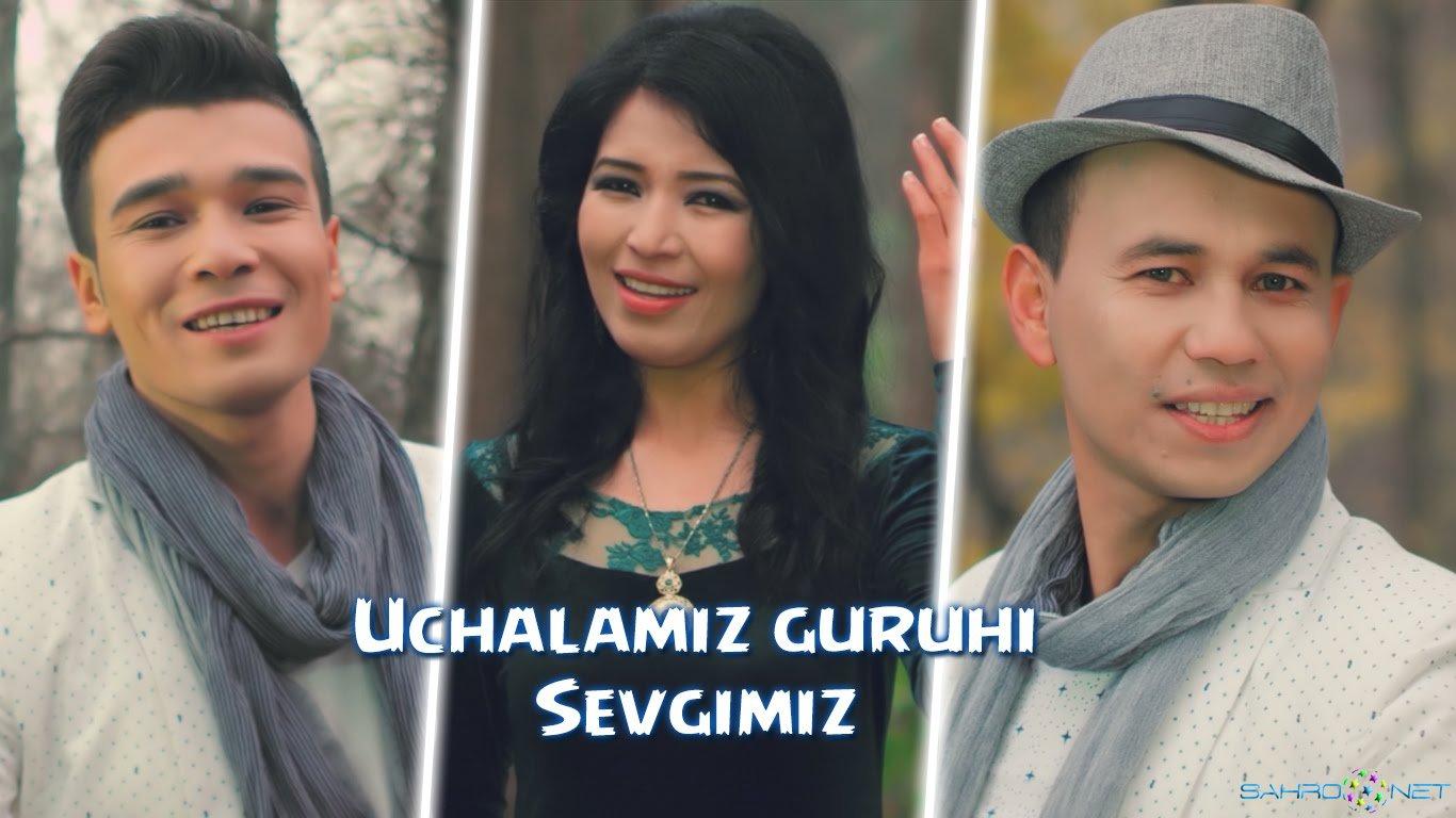 Uchalamiz guruhi - Sevgimiz 2016 узбек клип