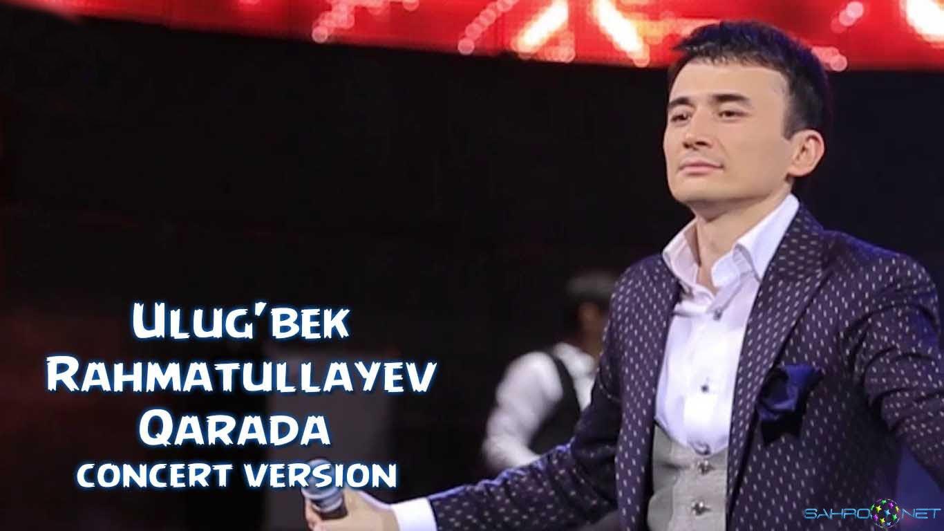 Ulug'bek Rahmatullayev - Qarada (konsert version) 2016