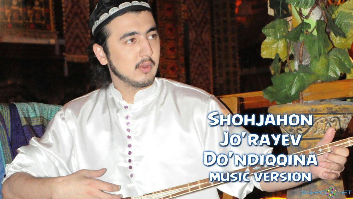 Shohjahon Jo'rayev 2016 - Do'ndiqqina (new music)