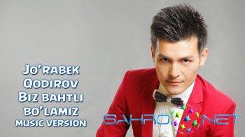 Jo'rabek Qodirov - Biz bahtli bo'lamiz (new music)