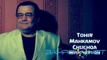 Tohir Mahkamov - Chuchqa (new music)