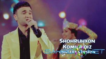 Shohruhxon - Komila qiz (konsert version)