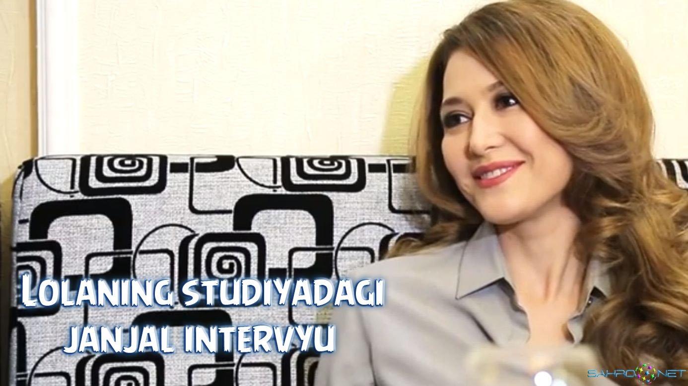 Lolaning studiyadagi janjal video intervyu 2016