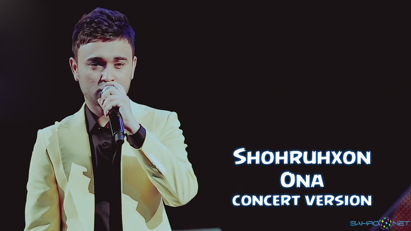 Shohruhxon - Ona (konsert version) 2016