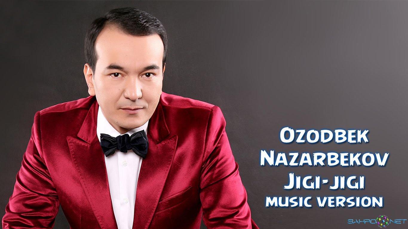 Ozodbek Nazarbekov 2016 Jigi-jigi (new music)