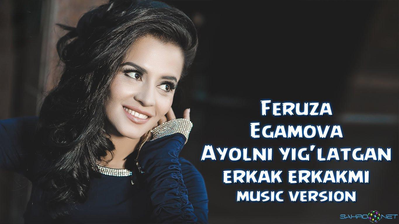 Feruza - Ayolni yig'latgan erkak erkakmi (new music) 2016