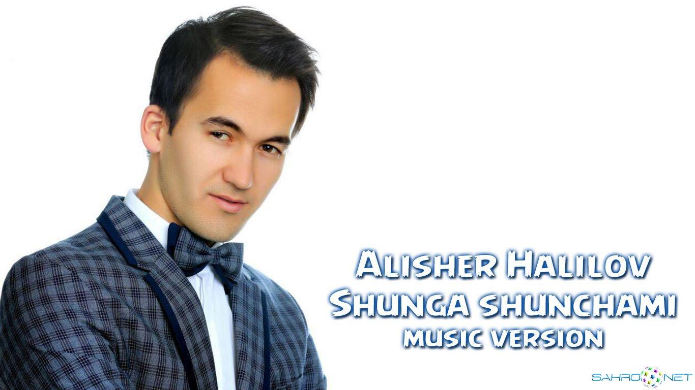 Alisher Halilov - Shunga shunchami (new music) 2016