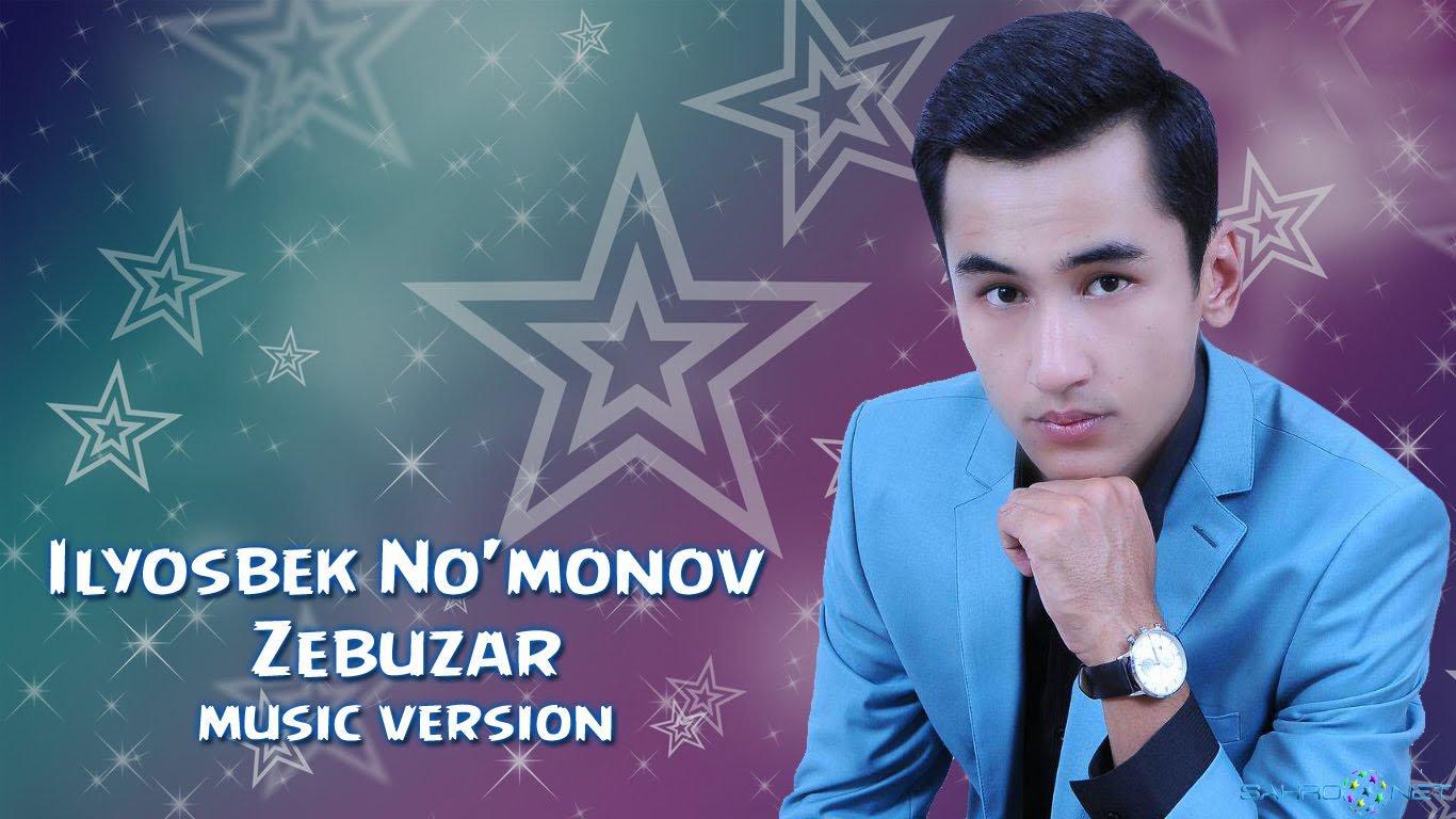Ilyosbek No'monov - Zebuzar (new music) 2016